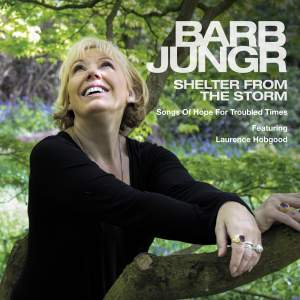 Shelter from the Storm: Songs of Hope for Troubled Times (feat. Laurence Hobgood)