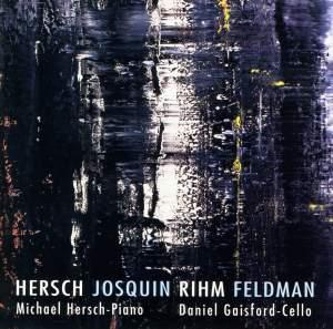 Hersch - Josquin - Rihm - Feldman