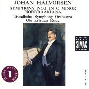 Johan Halvorsen: Symphony No. 1 & Nordraakiana