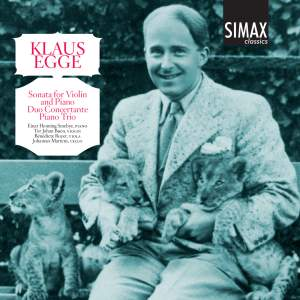 Klaus Egge: Sonata for Violin and Piano, Duo Concertante & Piano Trio