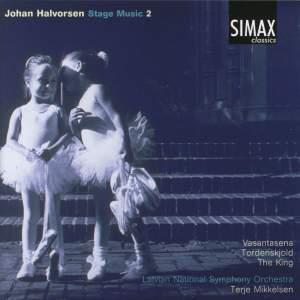 Halvorsen: Stage Music Vol. 2