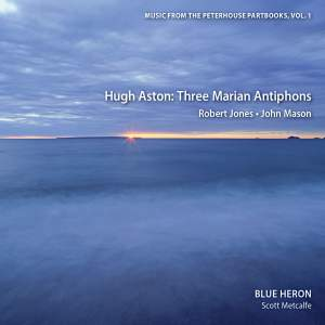 Hugh Aston: Three Marian Antiphons