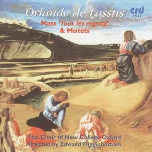 Orlande de Lassus: Mass 'Tous les Regretz' & Motets Product Image