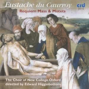 Eustache Du Caurroy - Requiem Mass & Motets