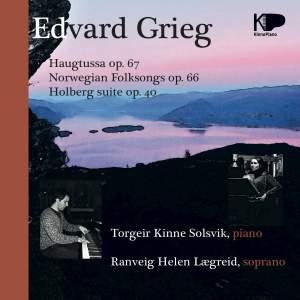 Edvard Grieg Haugtussa, Op. 67 Norwegian Folksongs, Op. 66 Holberg Suite, Op. 40