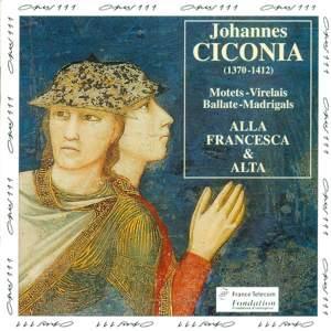 J Ciconia: Motets, Virelais, Ballate, Madrigals