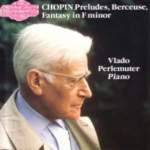 Chopin: Preludes, Berceuse & Fantasia