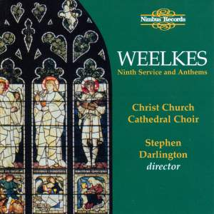 Weelkes: Sixth Service and Anthems