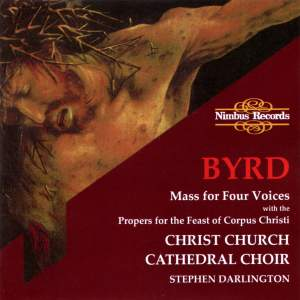 Byrd: Mass for four voices & Propers for Ascension, Pentecost & Corpus Christi