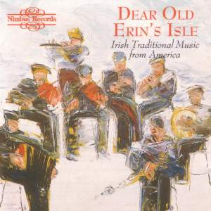 Dear Old Erin's Isle: Irish Traditional Music from America