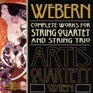 Webern: The Complete Works for String Quartet and String Trio