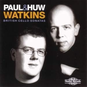 Paul & Huw Watkins - British Cello Sonatas