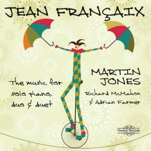 Jean Françaix: The Music for Piano, Piano Duet & Two Pianos