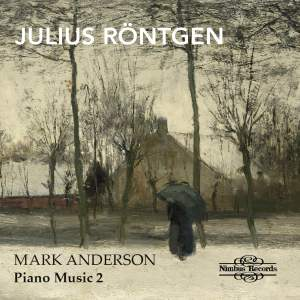 Julius Röntgen: Piano Music Vol. 2