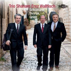 Trio Shaham, Erez, Wallfisch: Schumann, Dvořák, Grieg Product Image