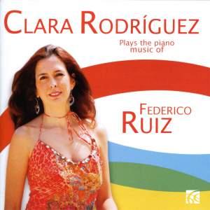 Clara Rodríguez plays the piano music of Federico Ruiz