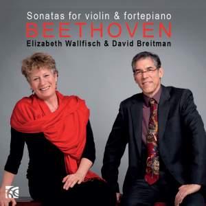 Beethoven: The Sonatas for violin & fortepiano Nos. 6-10