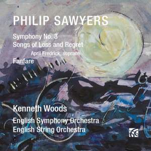 Sawyers: Symphony No. 3, Songs of Loss and Regret & Fanfare