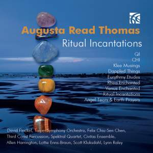 Augusta Read Thomas - Ritual Incantations