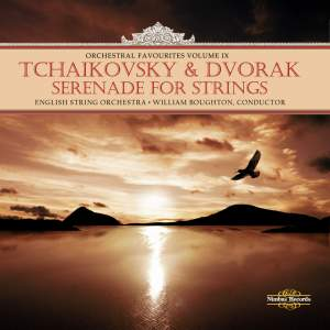 Orchestral Favourites Volume IX - Tchaikovsky & Dvorak Serenades for Strings