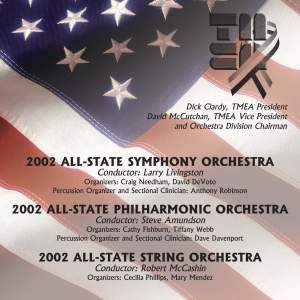2002 Texas Music Educators Association (TMEA): All-State Symphony Orchestra, All-State Philharmonic Orchestra & All-State String Orchestra