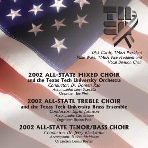 2002 Texas Music Educators Association (TMEA): All-State Mixed Choir, All-State Trebel Choir & All-State Tenor/Bass Choir