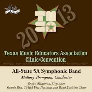 2013 Texas Music Educators Association (TMEA): All-State 5A Symphonic Band