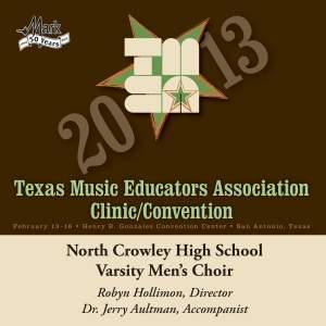 2013 Texas Music Educators Association (TMEA): North Crowley High School Varsity Men's Choir