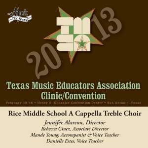 2013 Texas Music Educators Association (TMEA): Rice Middle School A Cappella Treble Choir