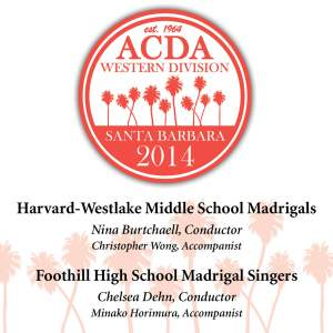 2014 American Choral Directors Association, Western Division (ACDA): Harvard-Westlake Middle School Madrigals & Foothill High School Madrigal Singers [Live]