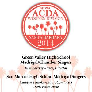 2014 American Choral Directors Association, Western Division (ACDA): Green Valley High School Madrigal/Chamber Singers & San Marcos High School Madrigal Singers [Live]