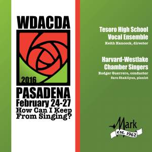 2016 American Choral Directors Association, Western Division (ACDA): Tesoro High School Vocal Ensembles & Harvard-Westlake High School Chamber Singers [Live]