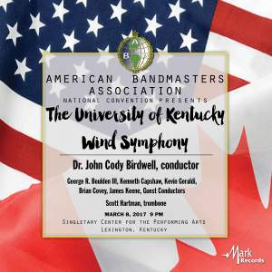 2017 American Bandmasters Association (ABA): The University of Kentucky Wind Symphony [Live]