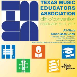 2017 Texas Music Educators Association (TMEA): All-State Tenor-Bass Choir [Live]