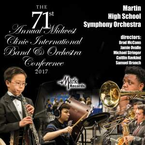 2017 Midwest Clinic: Martin High School Symphony Orchestra (Live)