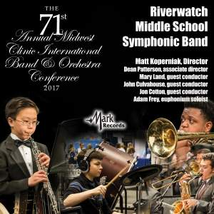 2017 Midwest Clinic: Riverwatch Middle School Symphonic Band (Live)