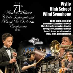 2017 Midwest Clinic: Wylie High School Wind Symphony (Live)