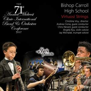 2017 Midwest Clinic: Bishop Carrol High School Virtuosi Strings (Live)