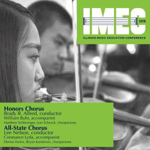2018 Illinois Music Education Conference (IMEC): Honors Chorus & All-State Chorus [Live]