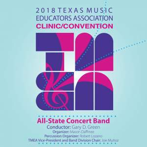 2018 Texas Music Educators Association (TMEA): All-State Concert Band [Live]