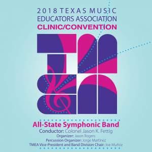 2018 Texas Music Educators Association (TMEA): All-State Symphonic Band [Live]