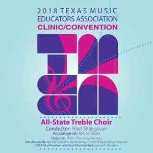2018 Texas Music Educators Association (TMEA): All-State Treble Choir [Live]