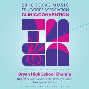 2018 Texas Music Educators Association (TMEA): Bryan High School Chorale [Live]