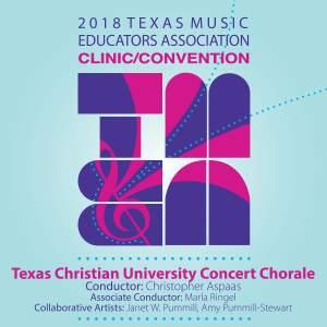 2018 Texas Music Educators Association (TMEA): Texas Christian University Concert Chorale [Live]