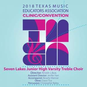 2018 Texas Music Educators Association (TMEA): Seven Lakes Junior High Varsity Treble Choir [Live]