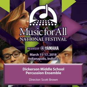 2018 Music for All (Indianapolis, IN): Dickerson Middle School Percussion Ensemble [Live]