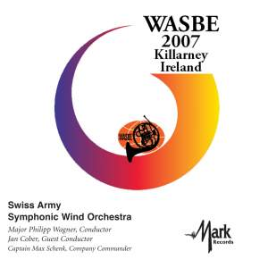 2007 WASBE Killarney, Ireland: Swiss Army Symphonic Wind Orchestra