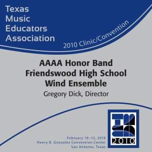 2010 Texas Music Educators Association (TMEA): AAAA Honor Band Friendswood High School Wind Ensemble