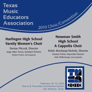2010 Texas Music Educators Association (TMEA): Harlingen High School Varsity Women's Choir & Newman Smith High School A Cappella Choir