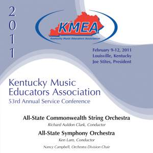 Kentucky Music Educators Association 53rd Annual Service Conference - All-State Commonwealth String Orchestra / All-State Symphony Orchestra